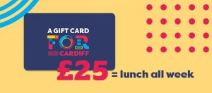 Header image for a £25 FOR Cardiff gift card